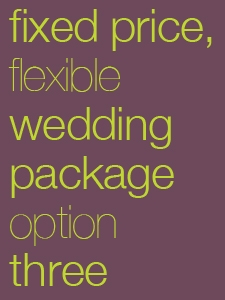 Wedding Package, Option 3