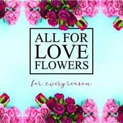 All For Love Flowers
