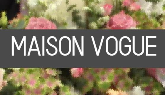 Maison Vogue